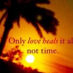 Love heals it all